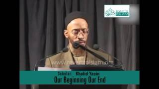 Our Beginning Our End | Khalid Yasin