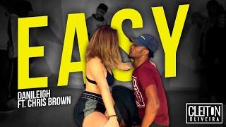 Easy - DaniLeigh ft. Chris Brown (COREOGRAFIA) Cleiton Oliveira / IG: @CLEITONRIOSWAG