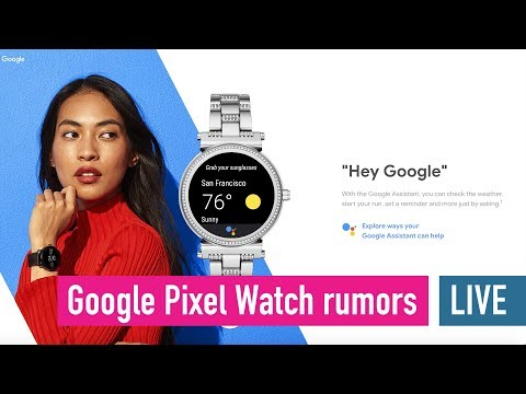 Google Pixel Watch rumors and Wear OS - Live chat