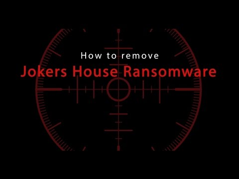 How to remove Jokers House Ransomware