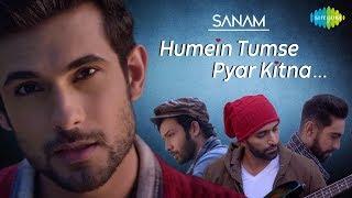 Humein Tumse Pyaar Kitna   हमें तुमसे प्यार कितना   SANAM