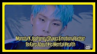 MONSTA X39s Joohoney Shares Emotional Letter To Fans About His Mental Health