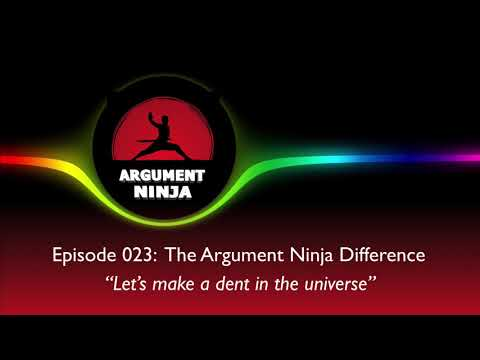 023 - The Argument Ninja Difference