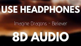 Imagine Dragons - Believer (8D AUDIO)