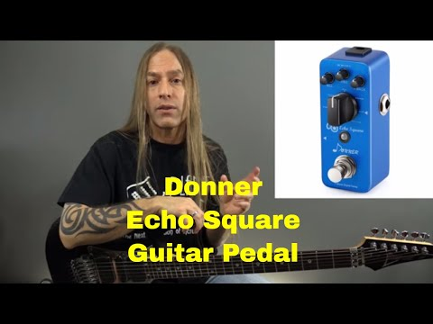 Donner Echo Square Guitar Pedal (Delay) - Steve Stine Pedal Review