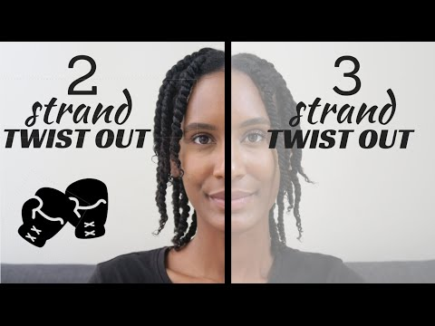 THE DIFFERENCE between 3 STRAND TWIST OUT and 2 STRAND TWIST OUT