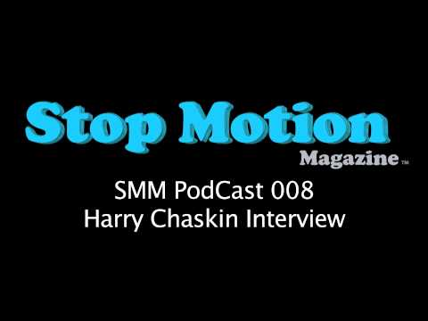Stop Motion PodCast 008 - Harry Chaskin (Director/Animator)