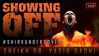 Showing Off Your Good Deeds ᴴᴰ ┇ #ShirkUndercover ┇ by Sheikh Dr. Yasir Qadhi ┇ TDR Production ┇