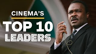 Cinema's Top 10 Leaders of All Time