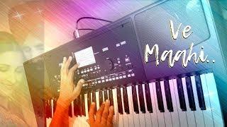 Ve Maahi - Instrumental | Keyboard / Piano Cover | Sanchit Jain Rasiya | Korg Pa300