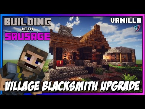 Minecraft - Building with Sausage - Village Blacksmith Upgrade [Vanilla Tutorial 1.11]