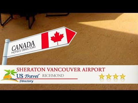 Sheraton Vancouver Airport - Richmond Hotels, Canada