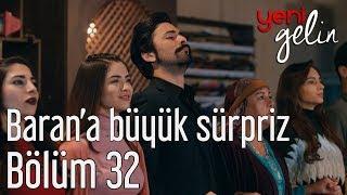 Download Yeni Gelin 32. Bölüm - Baran'a Büyük Sürpriz Video