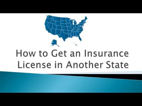 How to Get an Insurance License in Another State