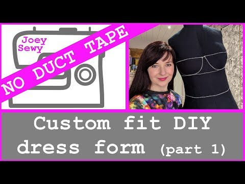 Custom fit DIY Dress Form / NO DUCT TAPE! - part 1