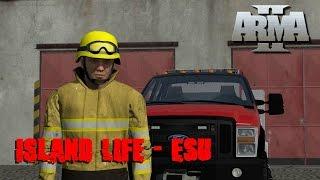 Arma 2 Island Life ESU Episode 3: Fire Truck!