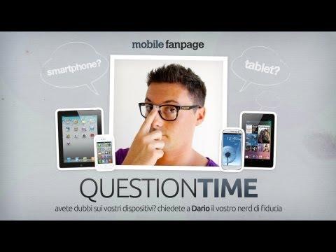Question Time puntata 2: le video-risposte alle domande dei lettori di Mobile Fanpage