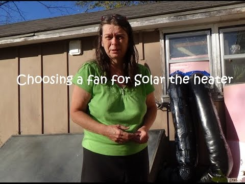 Choosing a fan for the solar heater