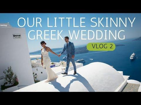 SANTORINI GREECE WEDDING - VLOG 2 Our Little Skinny Greek Wedding
