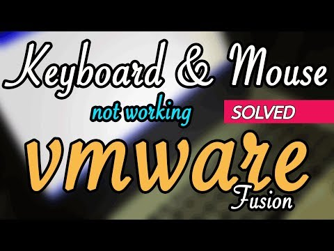 [SOLVED] Keyboard and Mouse not working in VMWare Fusion