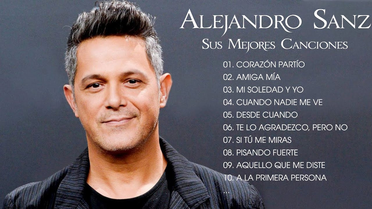 Alejandro Sanz Hits His Best Songs - The Best Hits Of Alejandro Sanz