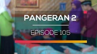 Pangeran 2 - Episode 105