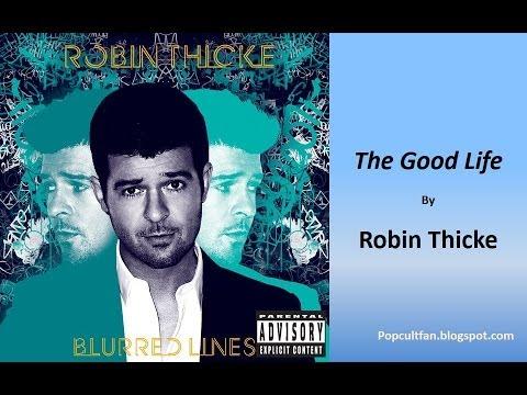 Robin Thicke - The Good Life (Lyircs)
