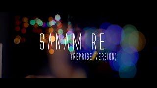 Sanam re   Reprise Version  Title Song   Ashok Singh  Arijit Singh  Mithoon