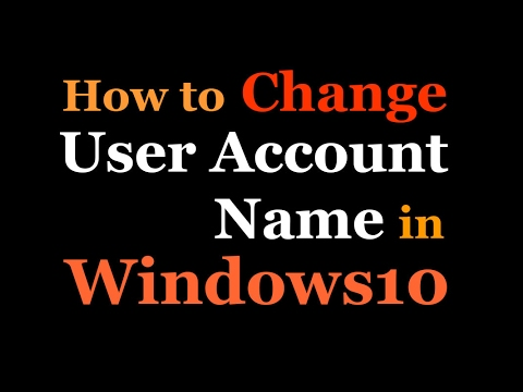 How to change / rename user account name in windows10