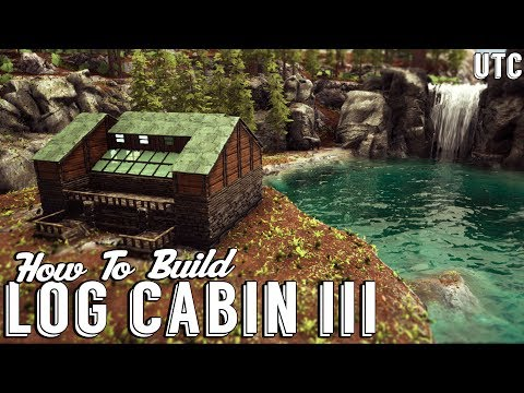 Log Cabin 3 :: Ark Building Tutorial :: How To Build a House in Ark Survival Evolved | UniteTheClans