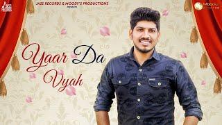 Yaar Da Vyah | ( Full Song) | Sachin Gurjar | New Punjabi Songs 2019 | Latest Punjabi Songs 2019