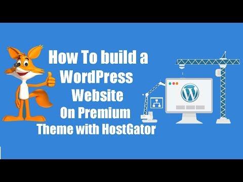 How To build a WordPress Website On Premium Theme with HostGator