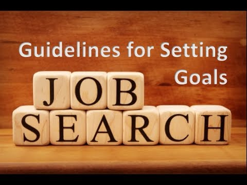 Job Search Skills - Guidelines for Setting Goals