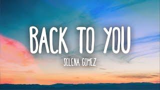 Selena Gomez - Back To You (Lyrics)