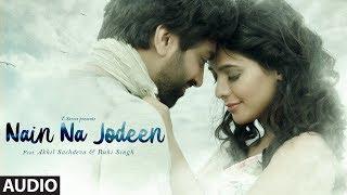 NAIN NA JODEEN Full Song | Akhil Sachdeva & Ruhi Singh | Rochak Kohli | T-Series