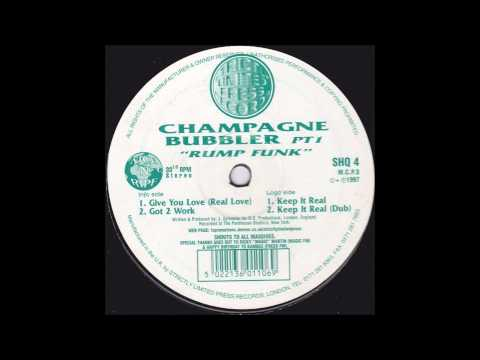 Champagne Bubbler - Give You (Real Love)