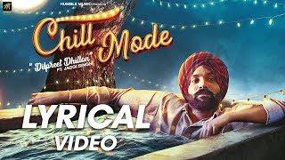 Chill Mode (Lyrical Video) | Dilpreet Dhillon ft. Jaggi Singh & Bhana La | Humble Music