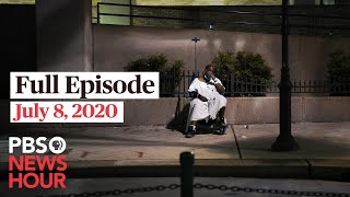 PBS NewsHour live episode, July 8, 2020