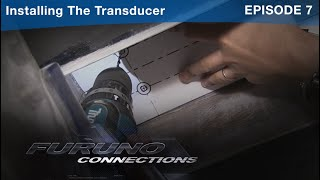 Furuno Connections - Episode 7 - Installing The Transducer
