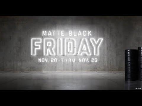 Matte Black Friday 2017 —Rogue Fitness