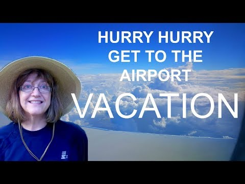 Hurry, Hurry - Vacation is always a Rush!