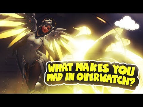 What Makes You MAD in Overwatch?