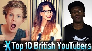 Top 10 British YouTubers -  TopX Ep.31