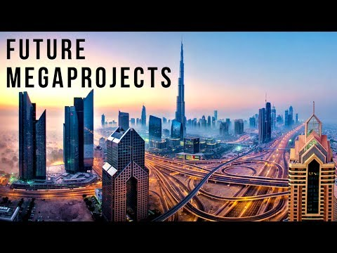 The World's Future MEGAPROJECTS: 2018-2040's