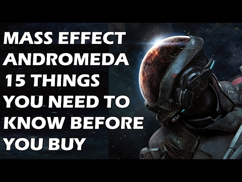 Mass Effect Andromeda - 15 Things You ABSOLUTELY NEED TO KNOW Before You Buy