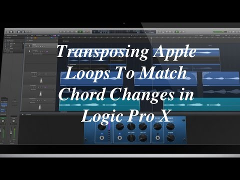 Transposing Apple Loops To Match Chord Changes in Logic Pro X
