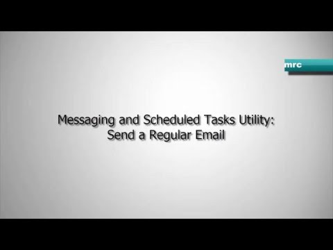 Messaging and Scheduled Task Utility: Sending a Regular Email