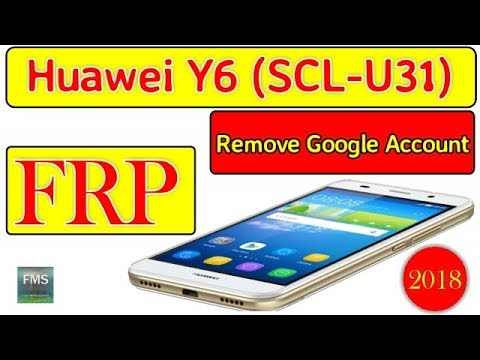 Huawei Y6 (SCL-U31) Remove Google Account FRP Lock 100% Safe Method 2018