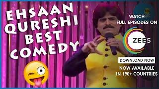 Ehsaan Qureshi Best | Hindi Comedy 2016