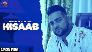 HISAAB - Karan Aujla (Official Video) Jay Trak | Director Whiz | New Kid On The Block